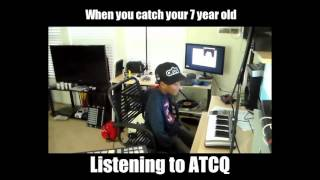 When you  catch a 7 Year old listening to A Tribe Called Quest