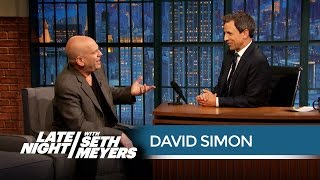 David Simon on His Favorite Characters from His Shows and More - Late Night with Seth Meyers