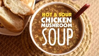Hot and Sour Chicken Mushroom Soup | Yummy Recipe