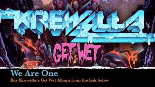 Krewella - We Are One (GET WET OUT NOW!)