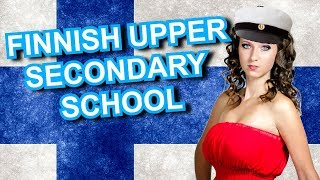 The Education System in Finland - Upper Secondary School