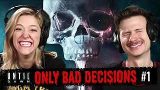 We Make Only Bad Decisions In Until Dawn | Part 1