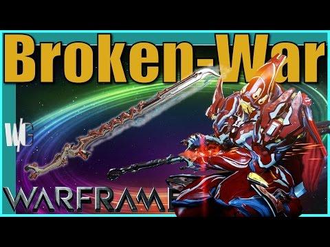 Broken War Build Cinematic Badassery Update 18 Warframe