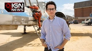 Abrams on Force Awakens Spoilers - IGN News