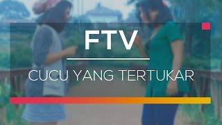 FTV SCTV - Cucu Yang Tertukar