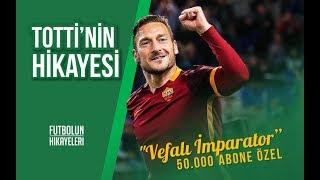 ''Vefalı İmparator'' Francesco Totti'nin Hikayesi  #FutbolunHikayeleri