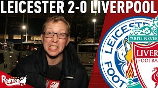 I'm Sick Of Watching This! | Leicester 2-0 Liverpool | Chris' Uncensored Match Reaction