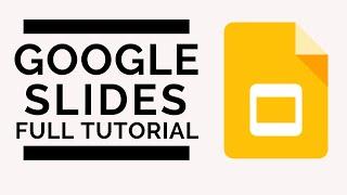 Google Slides - Full Tutorial 2019