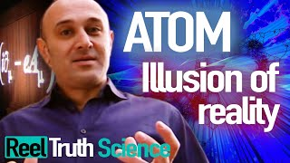 Atom - The Illusion Of Reality - S01 E03 | Full Science Documentary Series | Science Channel