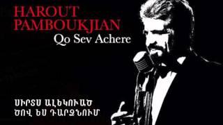 Harout Pamboukjian - Qo Sev Achere