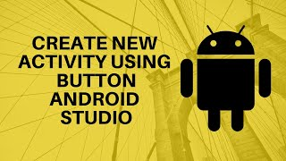 Open new Activity using Button in Android Studio Application