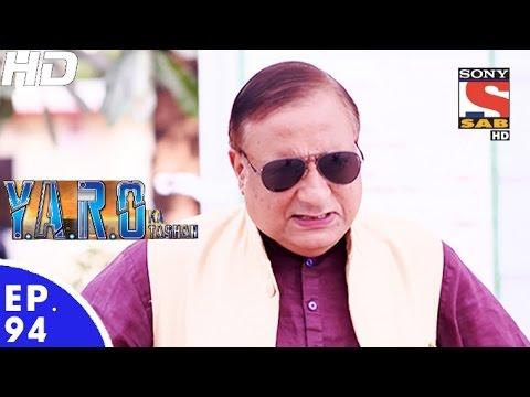 Y.A.R.O Ka Tashan - यारों का टशन - Episode 94 - 2nd December, 2016