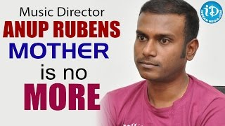 music director anup rubens mother is no more  idream filmnagar