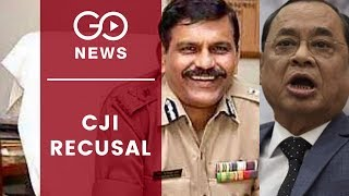 Chief Justice Recuses From CBI Hearing