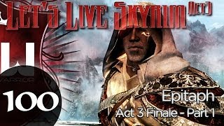 Let's Live Skyrim: Arcane Archer Assassin - Act 3 Finale - Part 1