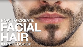 How to Create Facial Hair in Photoshop
