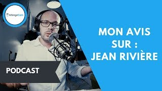 ⚖️ MON AVIS SUR : JEAN RIVIÈRE (WEBMARKETING JUNKIE)