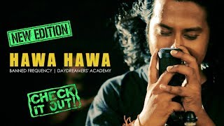 HAWA HAWA | BANNED FREQUENCY | OFFICIAL MUSIC VIDEO | DAYDREAMERS' ACADEMY