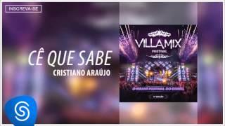 Cristiano Araújo - Cê Que Sabe (Villa Mix - 4ª Edição) [Áudio Oficial]