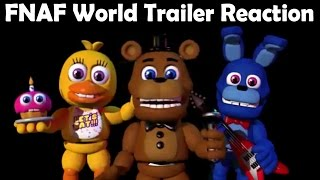 FREDDY, BONNIE AND CHICA REACT TO: FNAF World Trailer