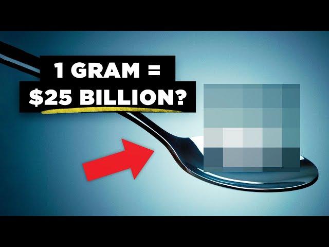 Warum nur 1 Gramm dieses Materials 25 Milliarden Dollar wert ist