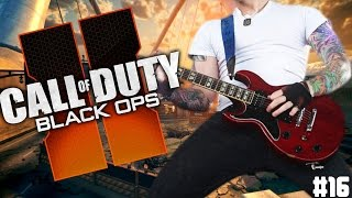 Playing Guitar on Black Ops 2 Ep. 16 - HE GOT THE PUN