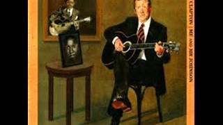 Eric Clapton and Mr Johnson   Hell Hound on My Trail