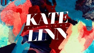 Kate Linn - All Night (Official Video)
