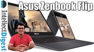 Asus Zenbook Flip Unboxing And Hands On Overview | Intellect Digest