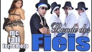 MC TATI TERREMOTO E BONDE DOS FIÉIS-SEQUENCIA TOMA TOMA.wmv