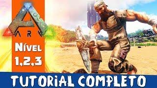 Ark: Survival Evolved - De A a Z - Nível 1,2 ,3 - Tutorial