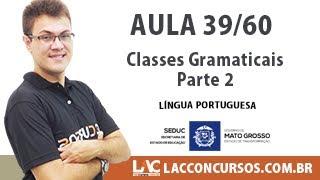 Seduc MT - Língua Portuguesa - Classes Gramaticais - Parte 2 - 39/60