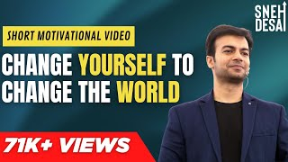 Change Yourself to Change the World | Short Motivational Story with Moral
