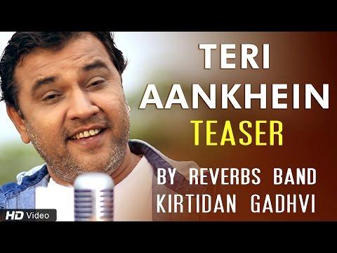 Teri Aankhein by Reverbs Feat. Kirtidan Gadhvi - 2016 Latest Teaser Song Kirtidan Gadhvi