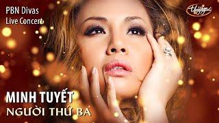 Minh Tuyết - Người Thứ Ba (Minh Vy) PBN Divas Live Concert