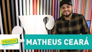Matheus Ceará - Pânico - 30/05/17
