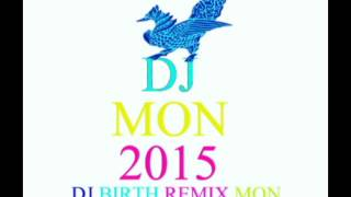 DJ.Mon.2016.DJ.BIRTH.REMIX