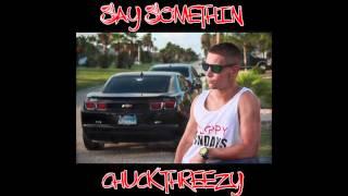 Chuck Threezy - Say Somethin (Remix) ft. Austin Mahone
