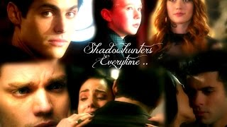 Shadowhunters ~ Everytime