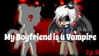 My Boyfriend is a Vampire {Gacha Studio Series}Ep.9