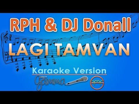 RPH & DJ Donall - Lagi Tamvan (Karaoke Lirik Tanpa Vokal) by GMusic