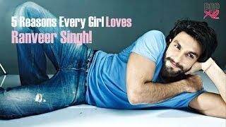 5 Reasons Every Girl Loves Ranveer Singh - POPxo