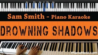 Sam Smith - Drowning Shadows - Piano Karaoke / Sing Along / Cover with Lyrics