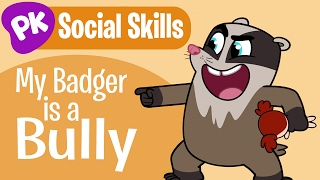 My Badger is a Bully! Social Skills songs for kids, learning songs for kids from PlayKids