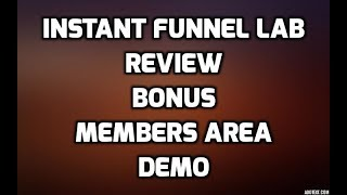 Instant Funnel Lab Review $30 OFF DISCOUNT COUPON CODE Best Bonuses Members Area & LIVE Demo