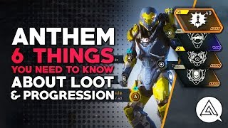 ANTHEM | 6 Things You Need to Know About Loot & Progression