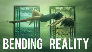 How to CREATE and BEND REALITY (You Can Actually Do This!)