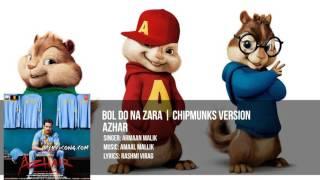 BOL DO NA ZARA Full Song | Azhar | Chipmunks | Version | 2016
