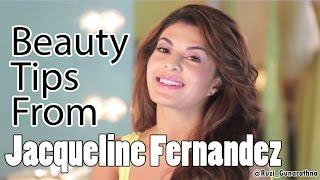 Beauty Tips - Jacqueline Fernandez