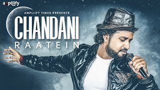 Chandani Raatein (Full Video) | Ravi Chowdhury | Ampliify Times